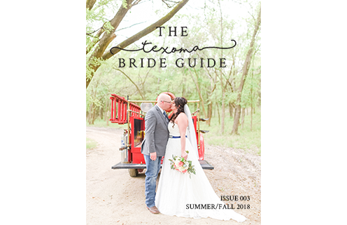 Texoma Bride Guide | Issue 3 | Summer/Fall 2018
