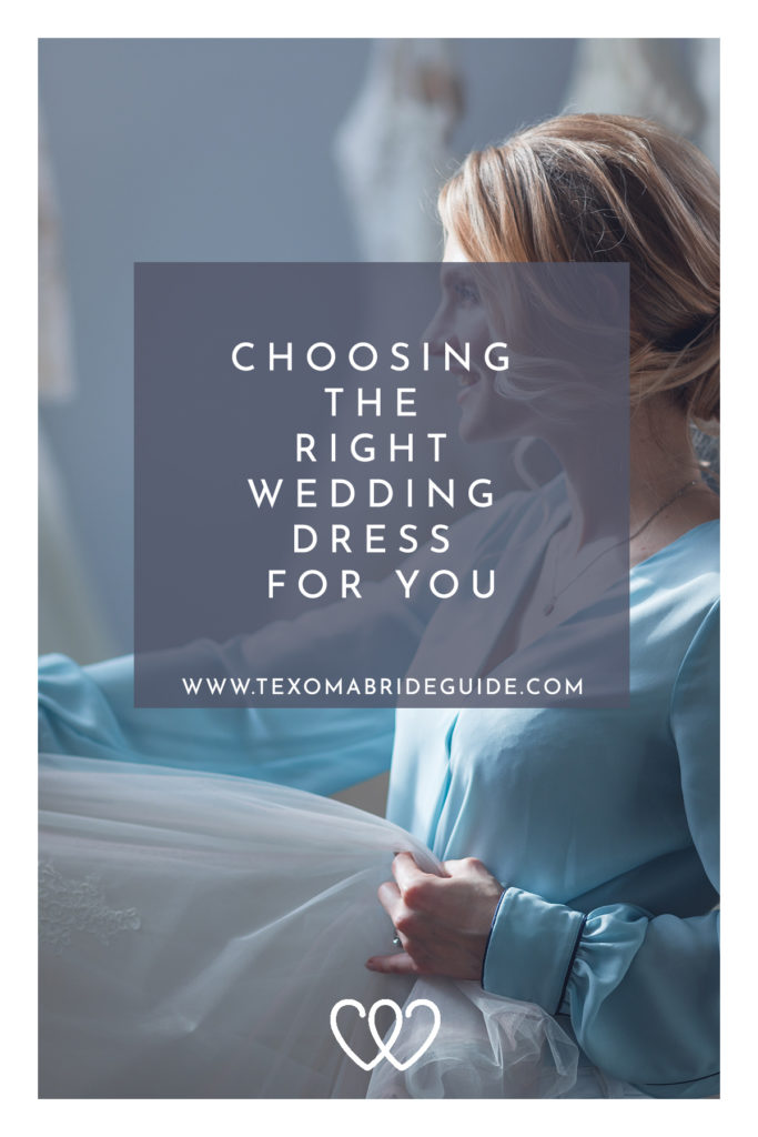 Choosing the Right Wedding Dress for You