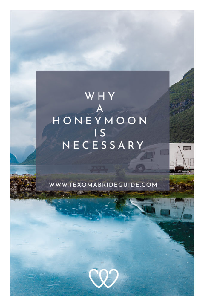 Why a Honeymoon is Necessary