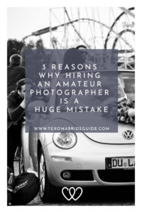 3 Reasons Why Hiring an Amateur Photographer Is a Huge Mistake