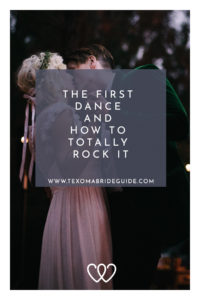 The First Dance and How To Totally Rock It