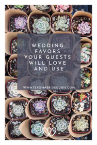 Wedding Favors Your Guests Will Love AND Use