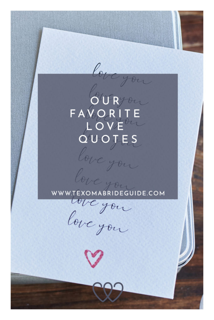 Our Favorite Love Quotes | Texoma Bride Guide blog