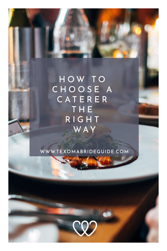 How to Choose a Caterer the Right Way| Texoma Bride Guide Blog