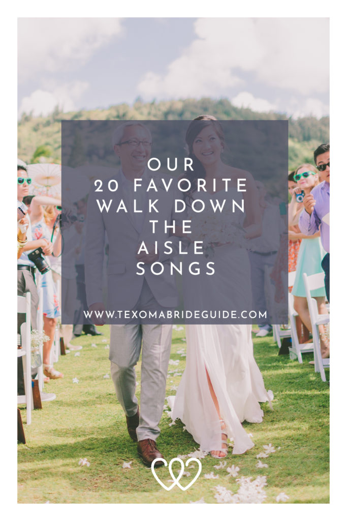 Our 20 Favorite Walk Down the Aisle Songs | Texoma Bride Guide Blog