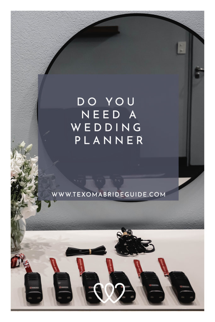 Do You Need a Wedding Planner? | Texoma Bride Guide Blog