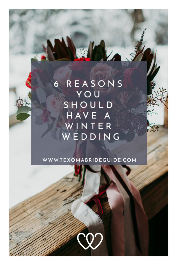 6 Reasons You Should Have A Winter Wedding   Texoma Bride Guide Blog