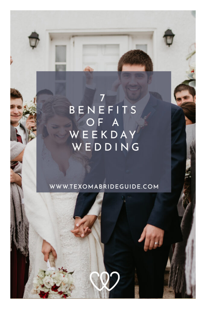 7 Benefits Of A Weekday Wedding | Texoma Bride Guide Blog