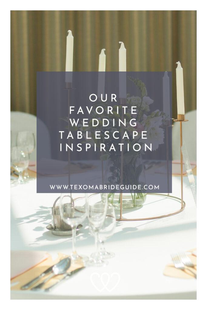 Our Favorite Wedding Tablescape Inspiration | Texoma Bride Guide Blog