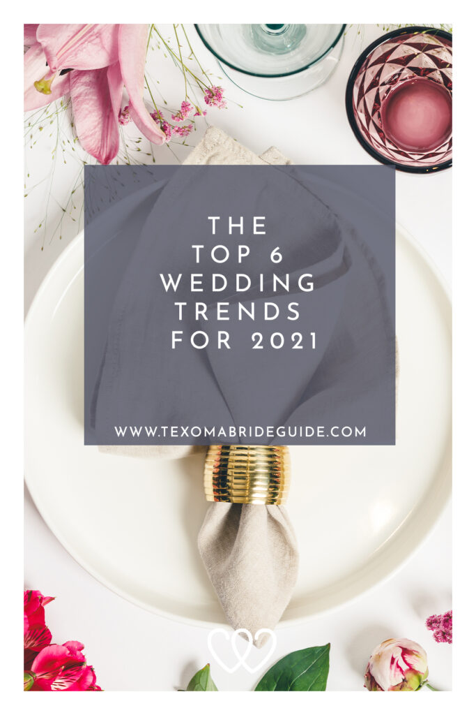 The Top 6 Wedding Trends for 2021 | Texoma Bride Guide Blog